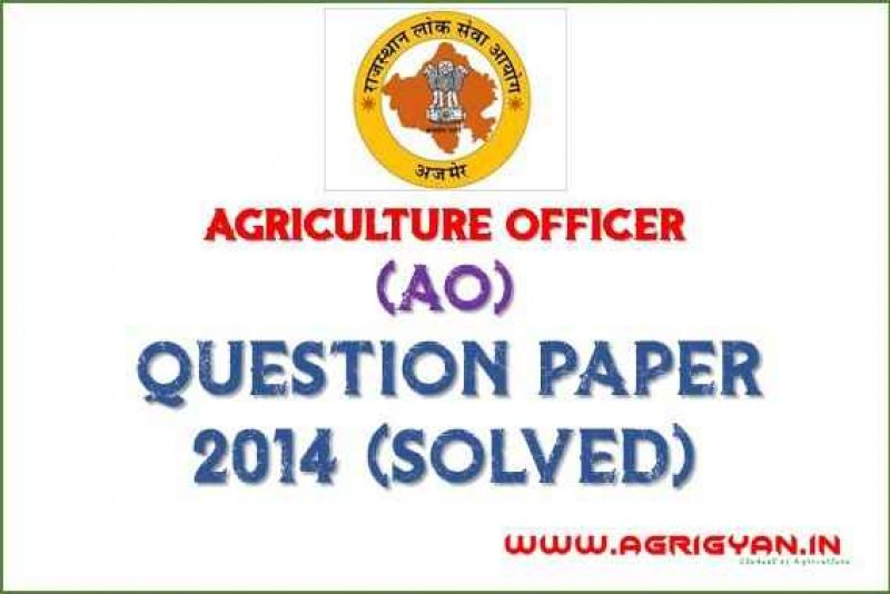(AO) Agriculture Officer Old Question Paper 2014